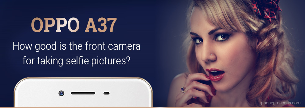 Oppo A37 front-facing selfie camera