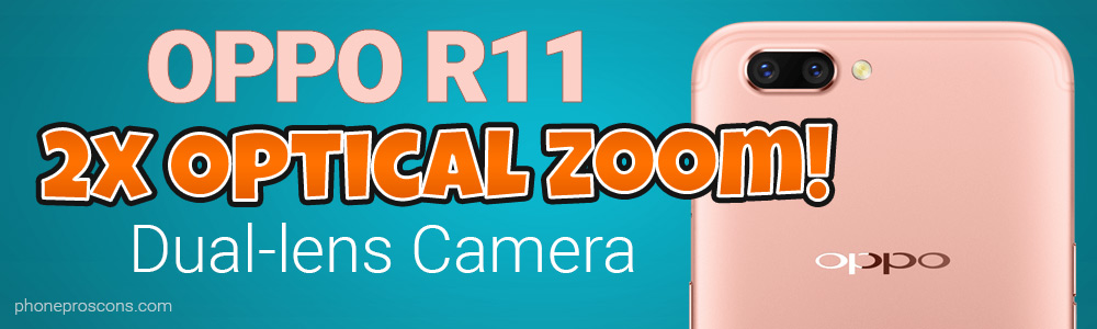 Oppo R11 2x optical zoom dual-lens camera